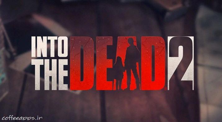 2 Into The Dead