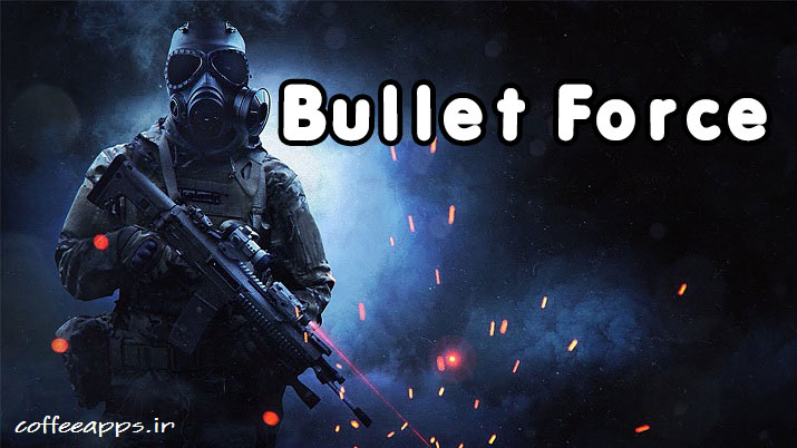 Bullet Force اندروید