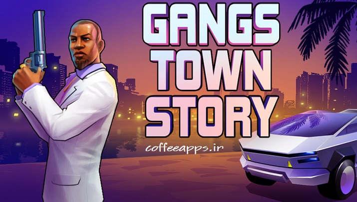 دانلود Gangs Town Story